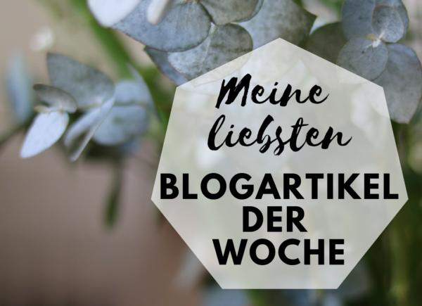 Jeden Sonntag neu ,gibt es die 5 inspirierendsten Blogartikel der Woche zu den Themen Familie, DIY, Food und und allem was das Leben schön macht.