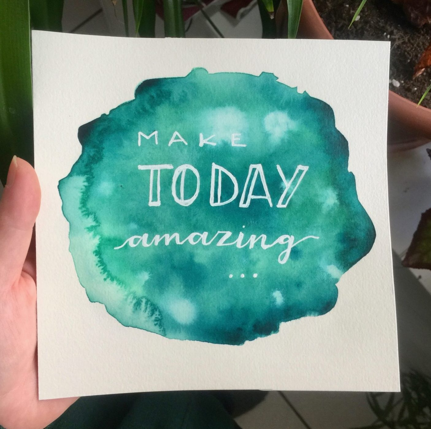 Make today amazing, watercolorlettering, handlettering, quote of the day
