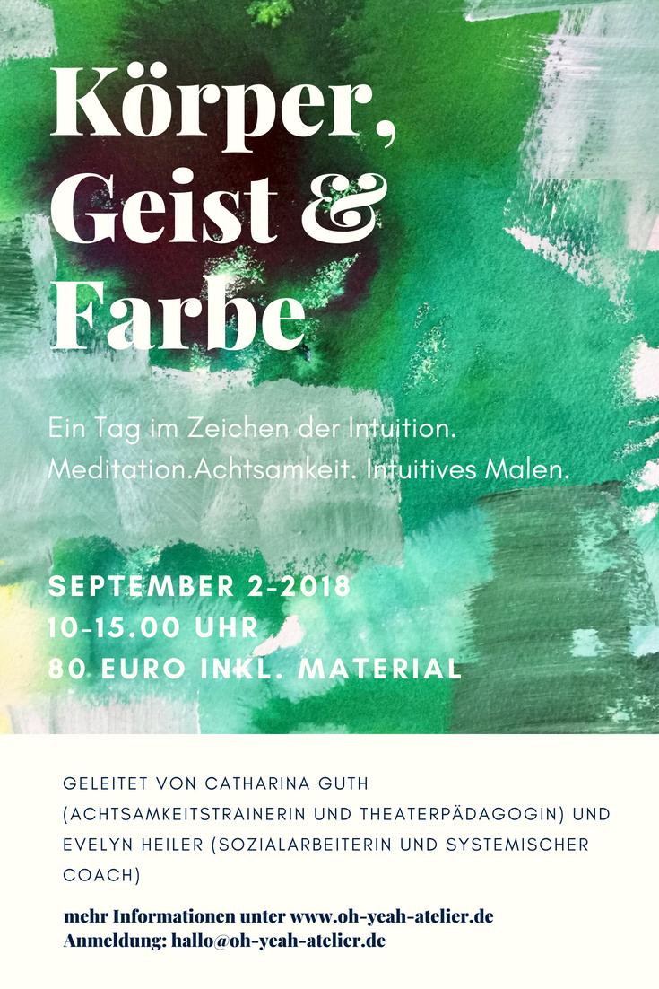 Workshop, ein Tag im Zeichen der Intuition. Meditation, Körperwahrnehmung und intuitives Malen. Achtsamkeitstraining und Kreativität.