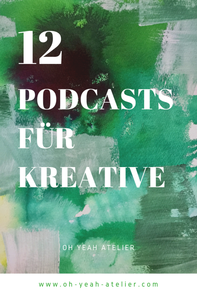 12 Podcats für Kreative - Business, Mindset, Strategie, Marketing und viel Inspiration.